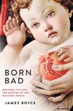 waptrick.com Born Bad Original Sin and the Making of the Western World