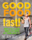 Good Food Fast Deliciously Healthy Gluten Free Meals for People on the Go