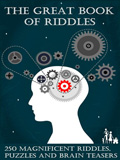 waptrick.com The Great Book of Riddles 250 Magnificent Riddles Puzzles and Brain Teasers