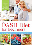 The DASH Diet for Beginners The Guide to Getting Started