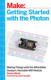 waptrick.com Make Getting Started with the Photon Making Things with the Affordable Compact Hackable WiFi Module