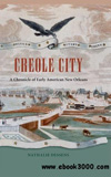 waptrick.com Creole City A Chronicle of Early American New Orleans
