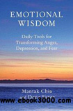 waptrick.com Emotional Wisdom Daily Tools for Transforming Anger Depression and Fear