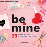 waptrick.com Be Mine 25 Paper Projects to Share the Love