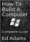 waptrick.com How To Build A Computer Complete Guide