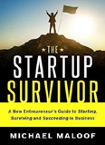 waptrick.com The Startup Survivor A New Entrepreneurs Guide To Starting Surviving And Succeeding In Business