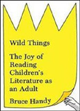 waptrick.com Wild Things The Joy Of Reading Children S Literature As An Adult
