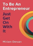 waptrick.com To Be An Entrepreneur Just Get On With It