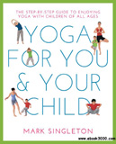 waptrick.com Yoga for You and Your Child The Step by Step Guide to Enjoying Yoga with Children of All Ages