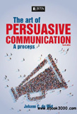 waptrick.com The Art of Persuasive Communication Fourth Edition