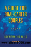 waptrick.com A Guide for Dual Career Couples Rewriting the Rules