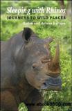 waptrick.com Sleeping with Rhinos Journeys to Wild Places