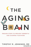 waptrick.com The Aging Brain Proven Steps to Prevent Dementia and Sharpen Your Mind