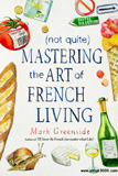 waptrick.com Mastering the Art of French Living