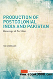 waptrick.com Production of Postcolonial India and Pakistan Meanings of Partition