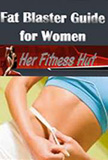 Fat Blaster Guide for Women by Her Fitness Hut