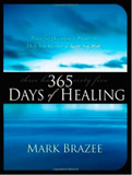 365 Days of Healing Mark Brazee
