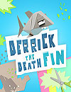 waptrick.com Derrick the Deathfin