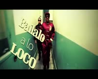 Baila A Lo Loco Video Clip
