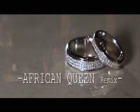 African Queen Remix Video Clip