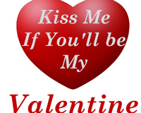 Kiss Me If You Will Be My Valentine