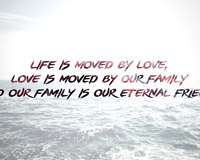 Life Is Moved By Love