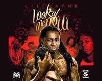 Lil Wayne Look At Me Now
